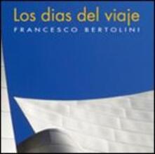 Los dias del viaje - CD Audio di Francesco Bertolini