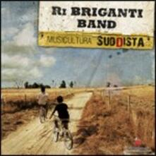 Musicultura sud(d)ista - CD Audio di Ri Briganti Band