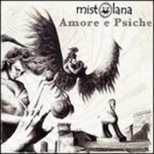 Amore e Psiche - CD Audio di Mistolana