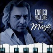 Plays Maya - CD Audio di Enrico Vallone