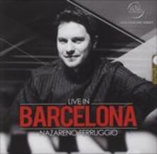 Live in Barcelona - CD Audio di Nazareno Ferruggio