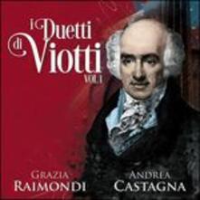 I duetti di Viotti vol.1 - CD Audio di Giovanni Battista Viotti,Grazia Raimondi,Andrea Castagna
