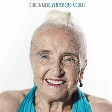 Diventeremo adulti - CD Audio di Giulia Mei