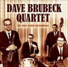 The 1963 Radio Recordings - CD Audio di Dave Brubeck