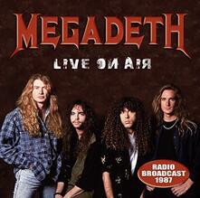 Live on Air 1987 - CD Audio di Megadeth