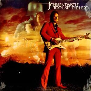 Too Late the Hero - Vinile LP di John Entwistle