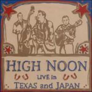 Live in Texas And - Vinile LP di High Noon