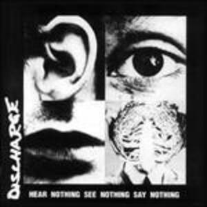 Hear Nothing See.. - Vinile LP di Discharge