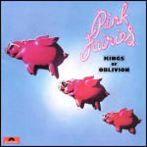 Kings of Oblivion - Vinile LP di Pink Fairies