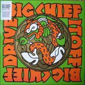 Drive It Off - Vinile LP di Big Chief