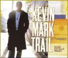 D Thames - Vinile LP di Kevin Mark Trail