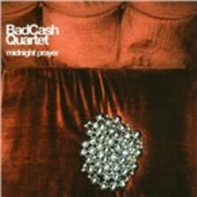 Midnight Prayer - Vinile LP di Bad Cash Quartet