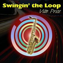 Swinging the Loop - Vinile LP di Vito Price