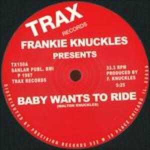 Baby Wants to Ride - Vinile LP di Frankie Knuckles