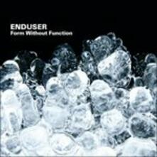 Form Without Function - CD Audio di Enduser