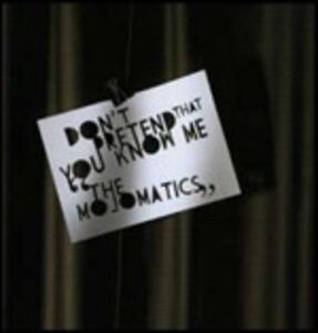Don't Pretend That You Know me - Vinile LP di Mojomatics