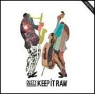 Keep it Raw (Remix) - Vinile LP di Dusty