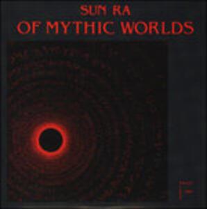 Of Mythic Worlds - Vinile LP di Sun Ra