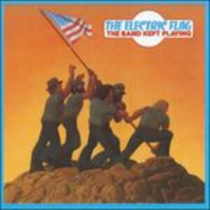Band Kept Playing - Vinile LP di Electric Flag