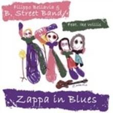 Zappa in Blues - CD Audio di Filippo Bellavia,B. Street Band