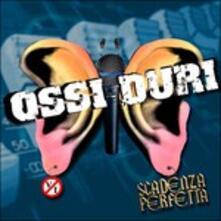Scadenza Perfetta - CD Audio di Ossi Duri