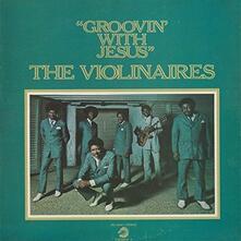 Groovin' with Jesus (HQ) - Vinile LP di Violinaires