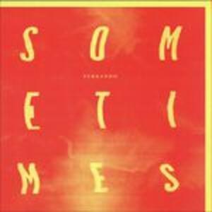 Sometimes - Vinile LP di Fernando