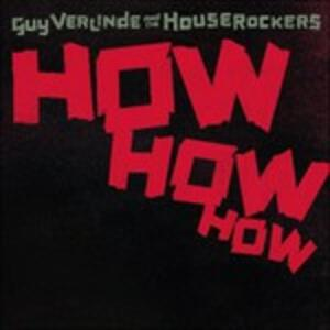 How How How - Vinile LP di Guy Verlinde