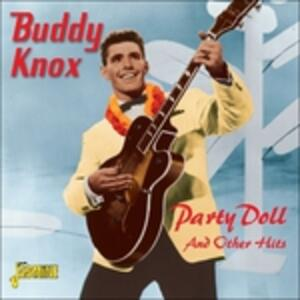 Party Doll and Other Hits - Vinile LP di Buddy Knox